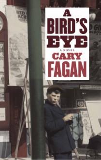 A Bird's Eye - Cary Fagan