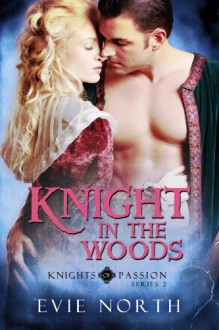 Knight In The Woods - Evie North