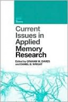 Current Issues in Applied Memory Research - Graham M. Davies, Daniel B. Wright