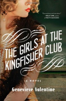 By Genevieve Valentine The Girls at the Kingfisher Club: A Novel - Genevieve Valentine
