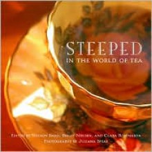 Steeped: In the World of Tea - Sharon Bard (Editor), Birgit Nielsen (Editor), Clara Rosemarda (Editor)