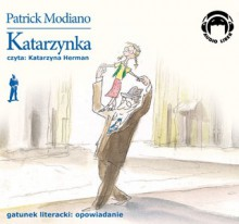 Katarzynka (audiobook) - Patrick Modiano