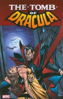 The Tomb of Dracula Volume 3 - Marv Wolfman, Chris Claremont, David Anthony Kraft, Gene Colan, Don Heck