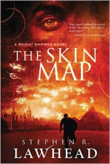 The Skin Map (Bright Empires) - Stephen R. Lawhead