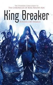King Breaker (King Rolen's Kin) - Rowena Cory Daniells