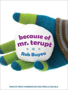 Because of Mr. Terupt - Rob Buyea, Arielle DeLisle, Mike Chamberlain