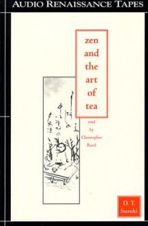 Zen and the Art of Tea - D.T. Suzuki