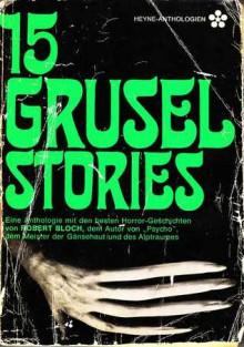 15 Grusel Stories - Robert Bloch