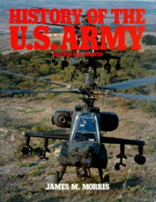 History of the U.S. Army - James M. Morris