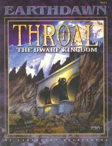Throal: The Dwarf Kingdom - Robin D. Laws
