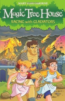 Racing With Gladiators (Magic Tree House 13) - Mary Pope Osborne