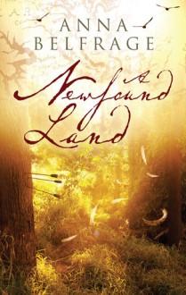 A Newfound Land - Anna Belfrage