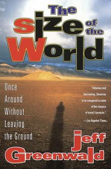 The Size of the World - Jeff Greenwald