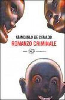 Romanzo criminale - Giancarlo De Cataldo