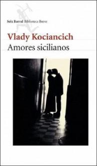 Amores Sicilianos - Vlady Kociancich