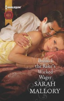 Behind the Rake's Wicked Wager - Sarah Mallory