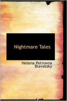 Nightmare Tales - Helena Petrovna Blavatsky