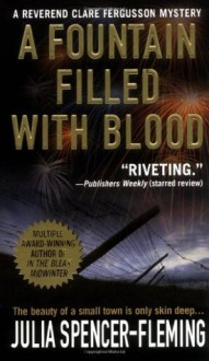 A Fountain Filled With Blood (A Rev. Clare Fergusson and Russ Van Alstyne Mystery) - Julia Spencer-Fleming