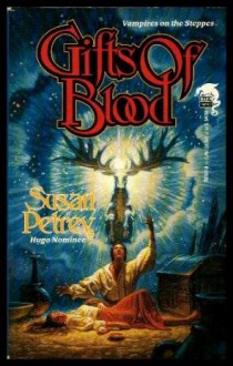 Gifts of Blood - Susan C. Petrey