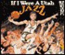 If I Were a Utah Jazz - Joseph Dandrea, Bill Wilson