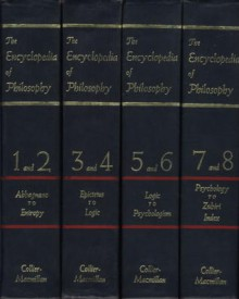 The Encyclopedia of Philosophy (8 Volumes in 4) - Paul Edwards