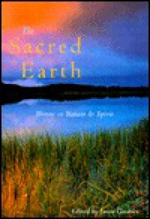 The Sacred Earth: Writers on Nature and Spirit - Jason Gardner
