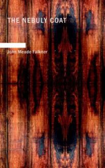 The Nebuly Coat - John Meade Falkner