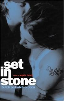 Set in Stone: Butch-On-Butch Erotica - Angela Brown, Pat Califia, JenLynn Sweet, M. Christian, Lesléa Newman, Lisa E. David, Nicole Foster, Amie M. Evans, Catherine Lundoff, Thomas S. Roche, Anne Seale