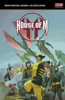 House Of M - Brian Michael Bendis