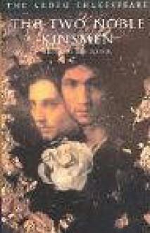 The Two Noble Kinsmen - Lois Potter, William Shakespeare