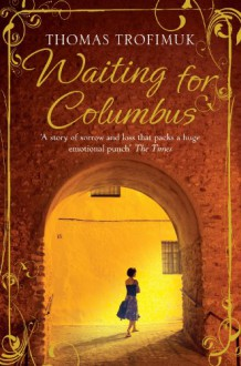 Waiting For Columbus - Thomas Trofimuk, Trofimuk
