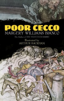 Poor Cecco - Margery Williams, Arthur Rackham