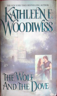 The Wolf And The Dove - Kathleen E. Woodiwiss