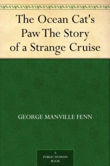 The Ocean Cat's Paw The Story of a Strange Cruise - George Manville Fenn, W. S. (Walter S.) Stacey