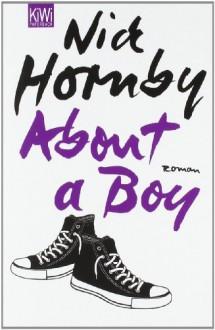 About A Boy Roman - Nick Hornby, Harald Hellmann, Clara Drechsler