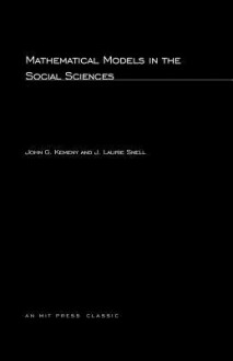 Mathematical Models in Social Sciences - John G. Kemeny, J. Laurie Snell