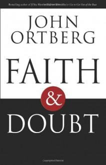 Faith and Doubt - John Ortberg