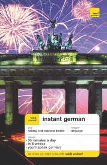 Teach Yourself Instant German (Book Only) (TY: Language Guides) - Elisabeth Smith