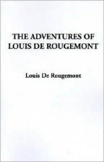 The Adventures of Louis de Rougemont - Louis De Rougemont