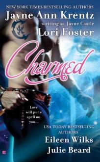 Charmed - Jayne Ann Krentz,Jayne Castle,Eileen Wilks,Lori Foster,Julie Beard