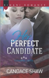 Her Perfect Candidate (Chasing Love) - Candace Shaw