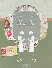 Calling Cards: Connect with Style: Refining the Art of Social Networking - Trice Boerens