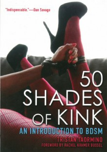50 Shades of Kink: An Introduction to BDSM - Tristan Taormino