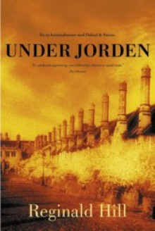 Under Jorden (Dalziel & Pascoe, #10) - Reginald Hill