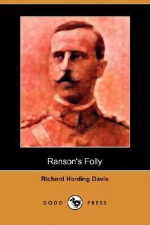 Ranson's Folly (Dodo Press) - Richard Harding Davis