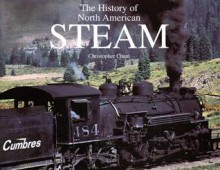 History of North American Steam - Christopher Chant