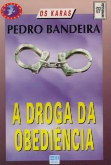A Droga Da Obediência (Coleção Veredas) - Pedro Bandeira, ALBERTO NADDEO