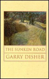 The Sunken Road - Garry Disher