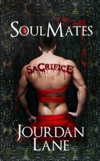 Soul Mates: Sacrifice - Jourdan Lane