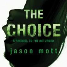 The Choice (The Returned, #0.7) - Jason Mott, David LeDoux